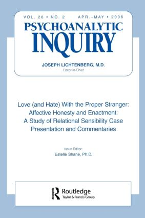 Love (and Hate) With the Proper Stranger: Affective Honesty and Enactment
