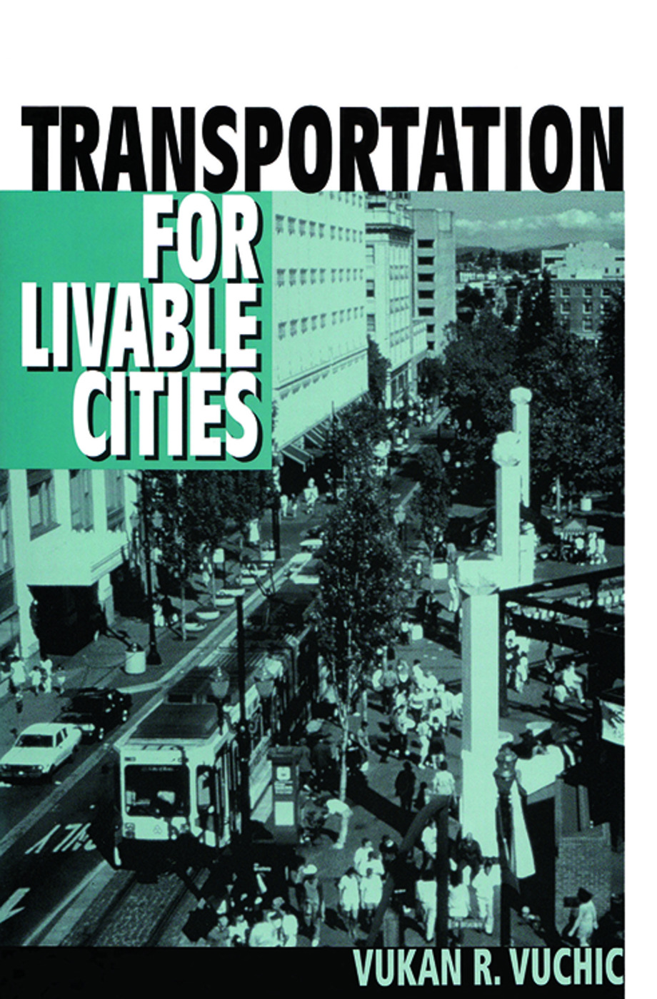 Transportation for Livable Cities: 1st Edition (Hardback) book cover