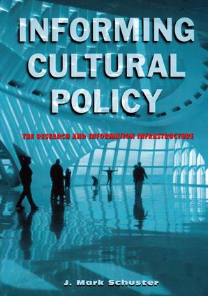 Informing Cultural Policy: The Information and Research Infrastructure, 1st Edition (Paperback) book cover