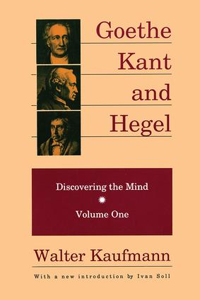 Goethe, Kant, and Hegel: Discovering the Mind, 1st Edition (Paperback) book cover