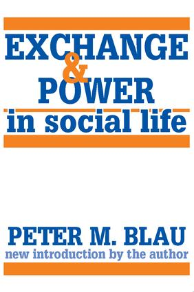 Exchange and Power in Social Life: 2nd Edition (Paperback) book cover