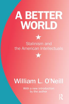 A Better World: Stalinism and the American Intellectuals, 1st Edition (Paperback) book cover