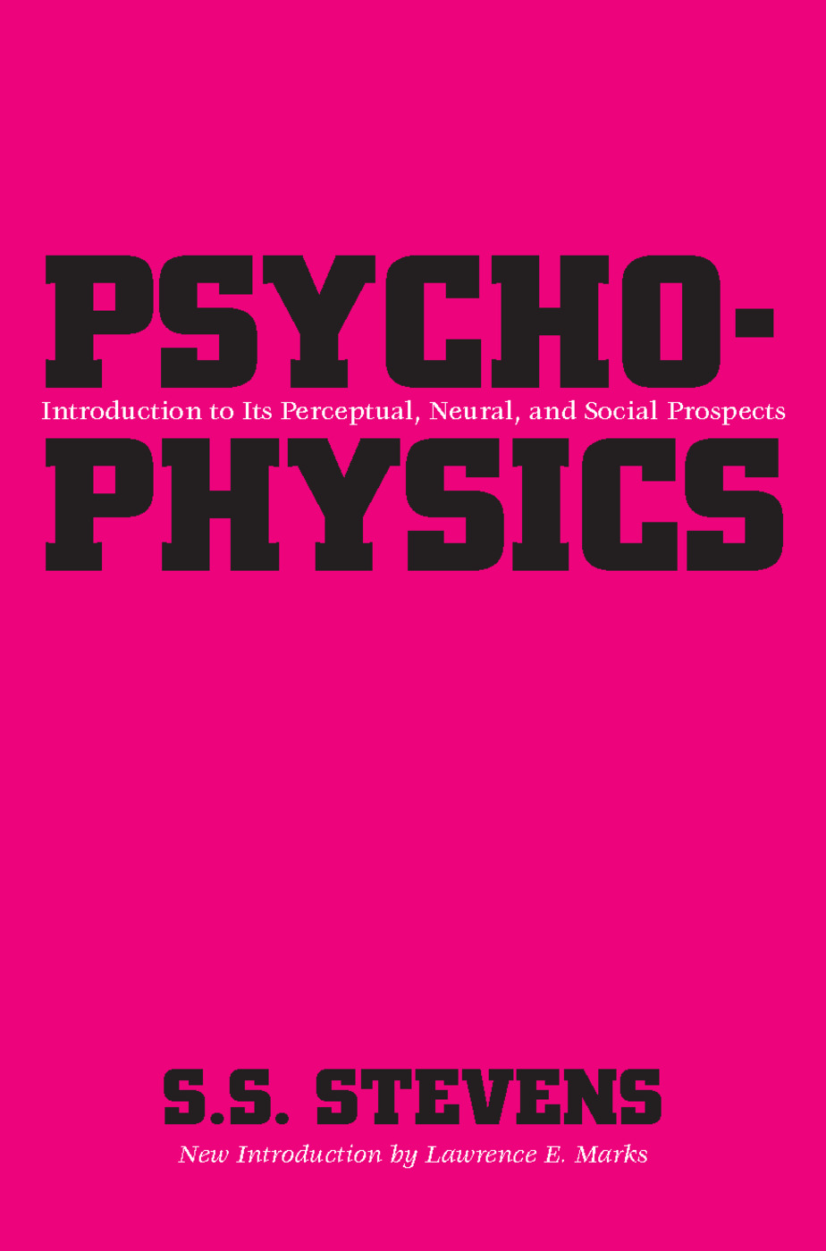 Psychophysics: Introduction to Its Perceptual, Neural and Social Prospects, 1st Edition (Paperback) book cover