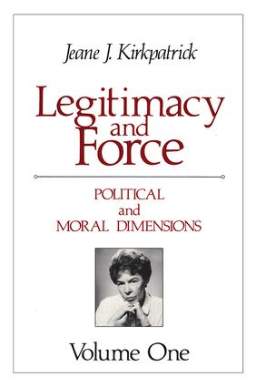 Legitimacy and Force: State Papers and Current Perspectives: Volume 1: Political and Moral Dimensions, 1st Edition (Paperback) book cover