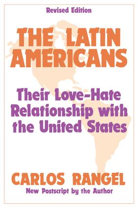 The Latin Americans: Their Love-hate Relationship with the United States, 2nd Edition (Paperback) book cover