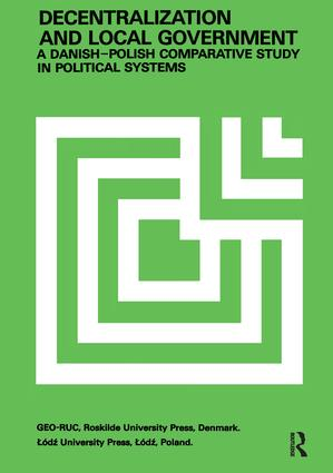 Decentralization and Local Government: Danish-Polish Comparative Study, 1st Edition (Paperback) book cover