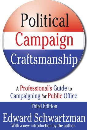Political Campaign Craftsmanship: A Professional's Guide to Campaigning for Public Office, 3rd Edition (Paperback) book cover