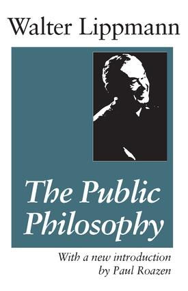 The Public Philosophy: 1st Edition (Paperback) book cover