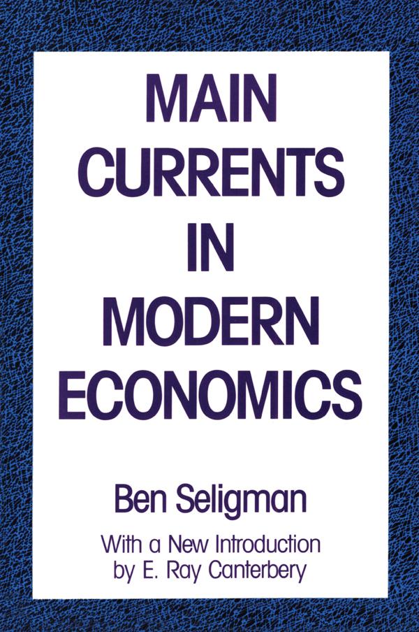 Main Currents in Modern Economics
