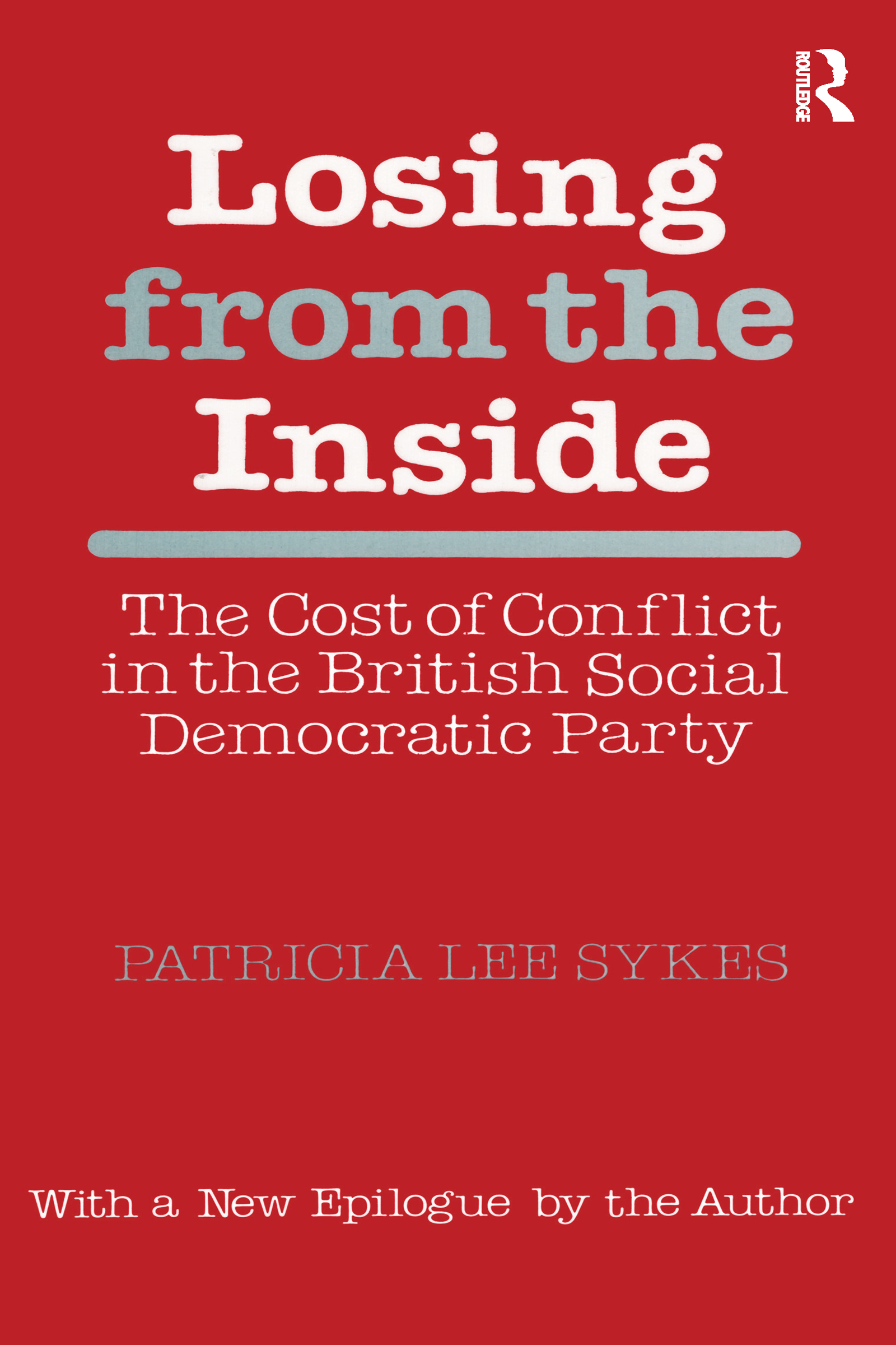 Losing from the Inside: Cost of Conflict in the British Social Democratic Party, 1st Edition (Paperback) book cover