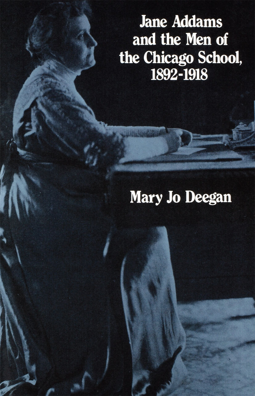 Jane Addams and the Men of the Chicago School, 1892-1918: 1st Edition (Paperback) book cover