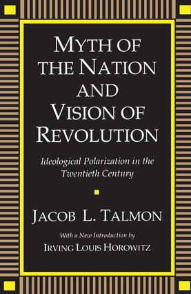 Myth of the Nation and Vision of Revolution: Ideological Polarization in the Twentieth Century, 1st Edition (Paperback) book cover