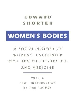 Women's Bodies: A Social History of Women's Encounter with Health, Ill-Health and Medicine, 1st Edition (Paperback) book cover