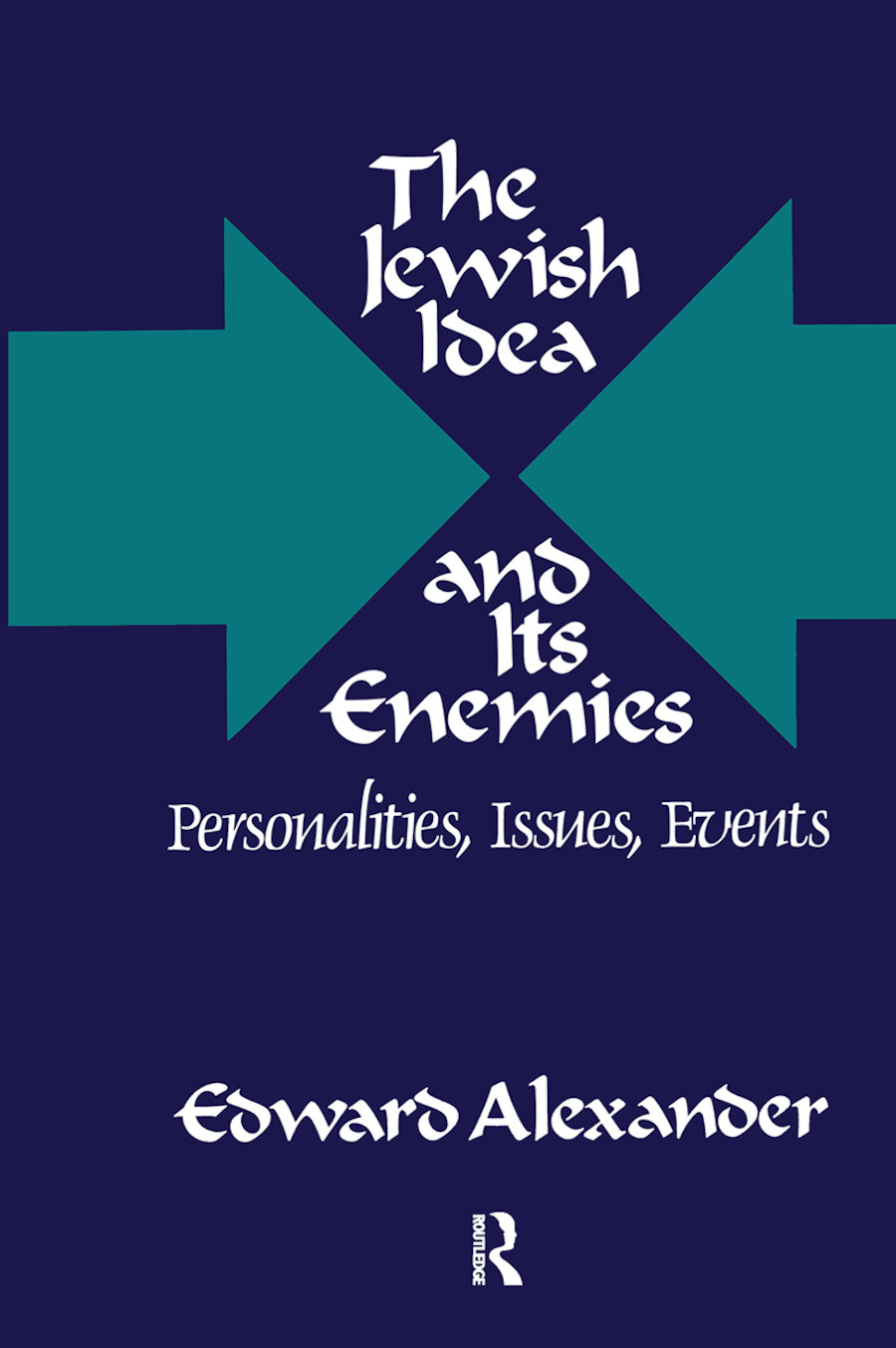 The Jewish Idea and Its Enemies: Personalities, Issues, Events book cover