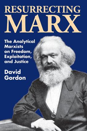 Resurrecting Marx: Analytical Marxists on Exploitation, Freedom and Justice, 1st Edition (Paperback) book cover