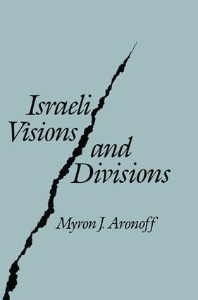 Israeli Visions and Divisions: 1st Edition (Paperback) book cover