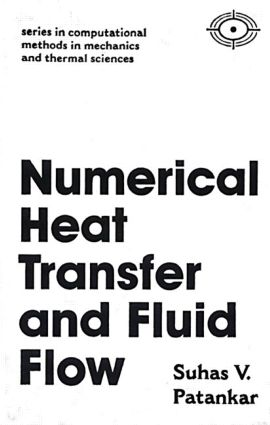 Numerical Heat Transfer and Fluid Flow: 1st Edition (Hardback) book cover