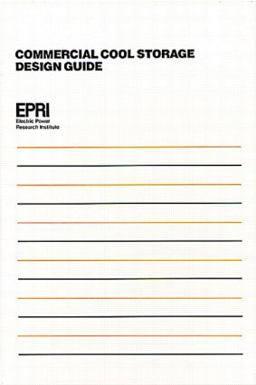 Commercial Cool Storage Design Guide: 1st Edition (Paperback) book cover
