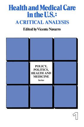 Health and Medical Care in the U.S.: A Critical Analysis, 1st Edition (Paperback) book cover