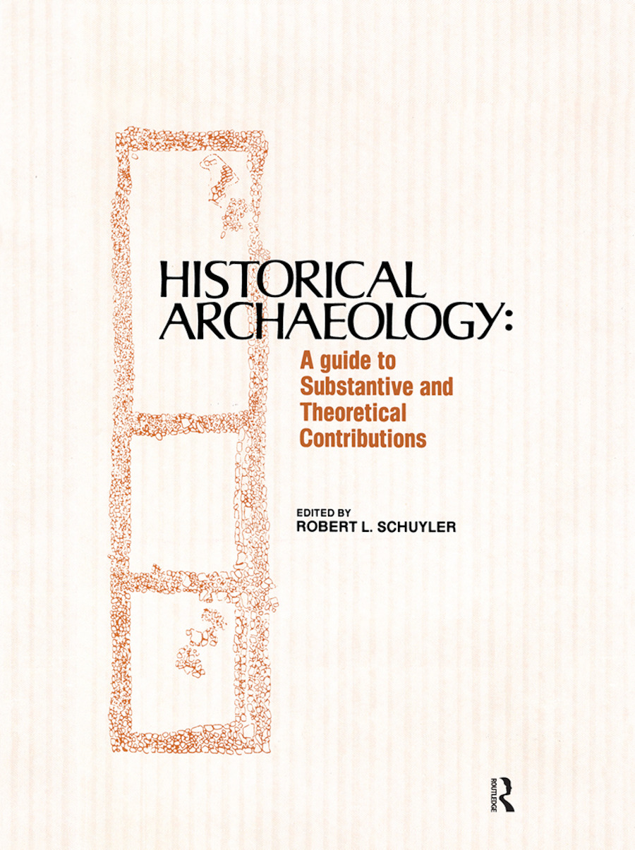 Historical Archaeology: A Guide to Substantive and Theoretical Contributions book cover