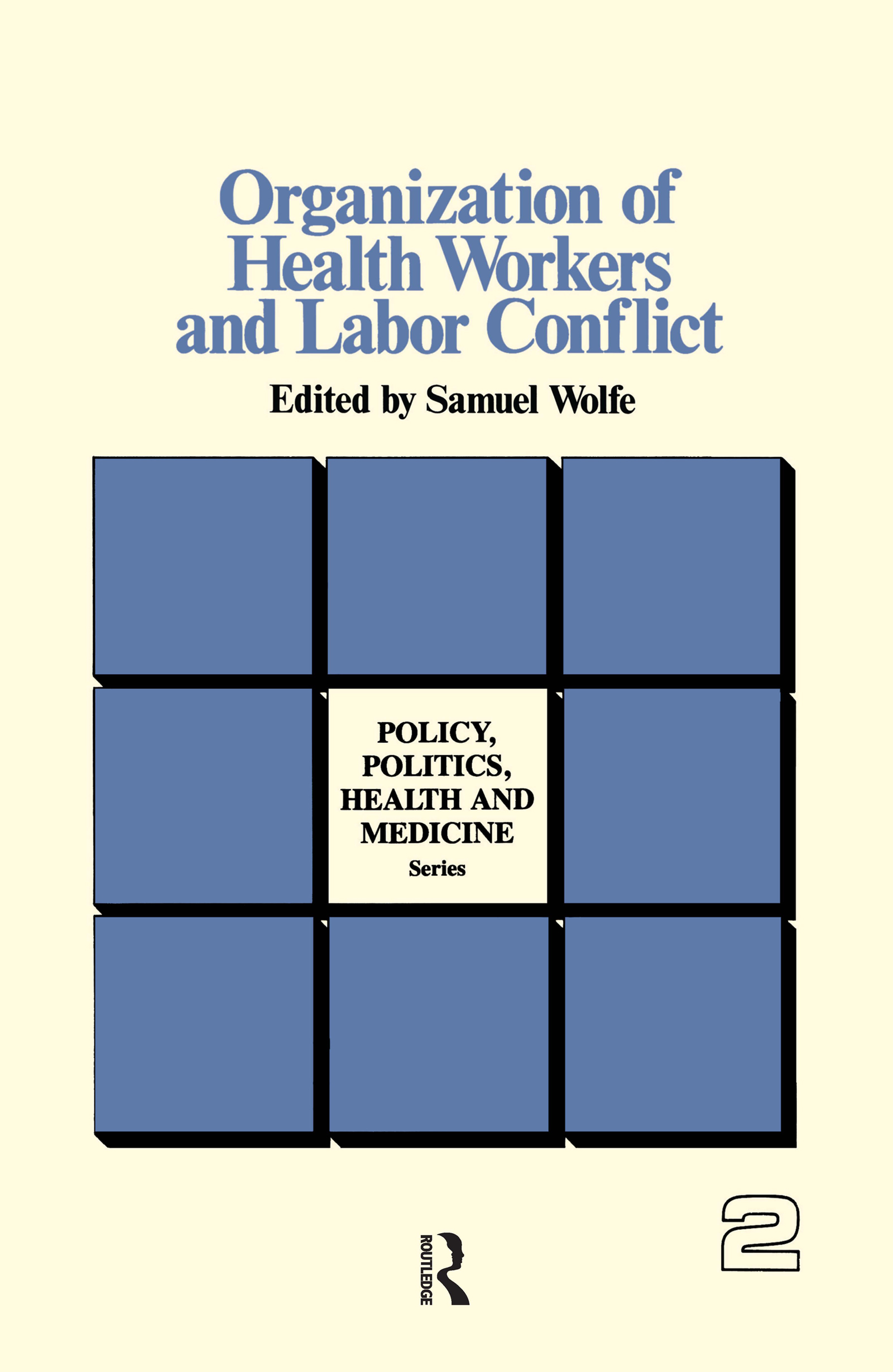 Organization of Health Workers and Labor Conflict: 1st Edition (Paperback) book cover