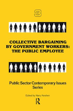 Collective Bargaining by Government Workers: The Public Employee, 1st Edition (Paperback) book cover
