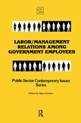 Labor/management Relations Among Government Employees: 1st Edition (Paperback) book cover