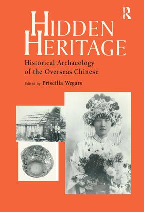 Hidden Heritage: Historical Archaeology of the Overseas Chinese, 1st Edition (Paperback) book cover