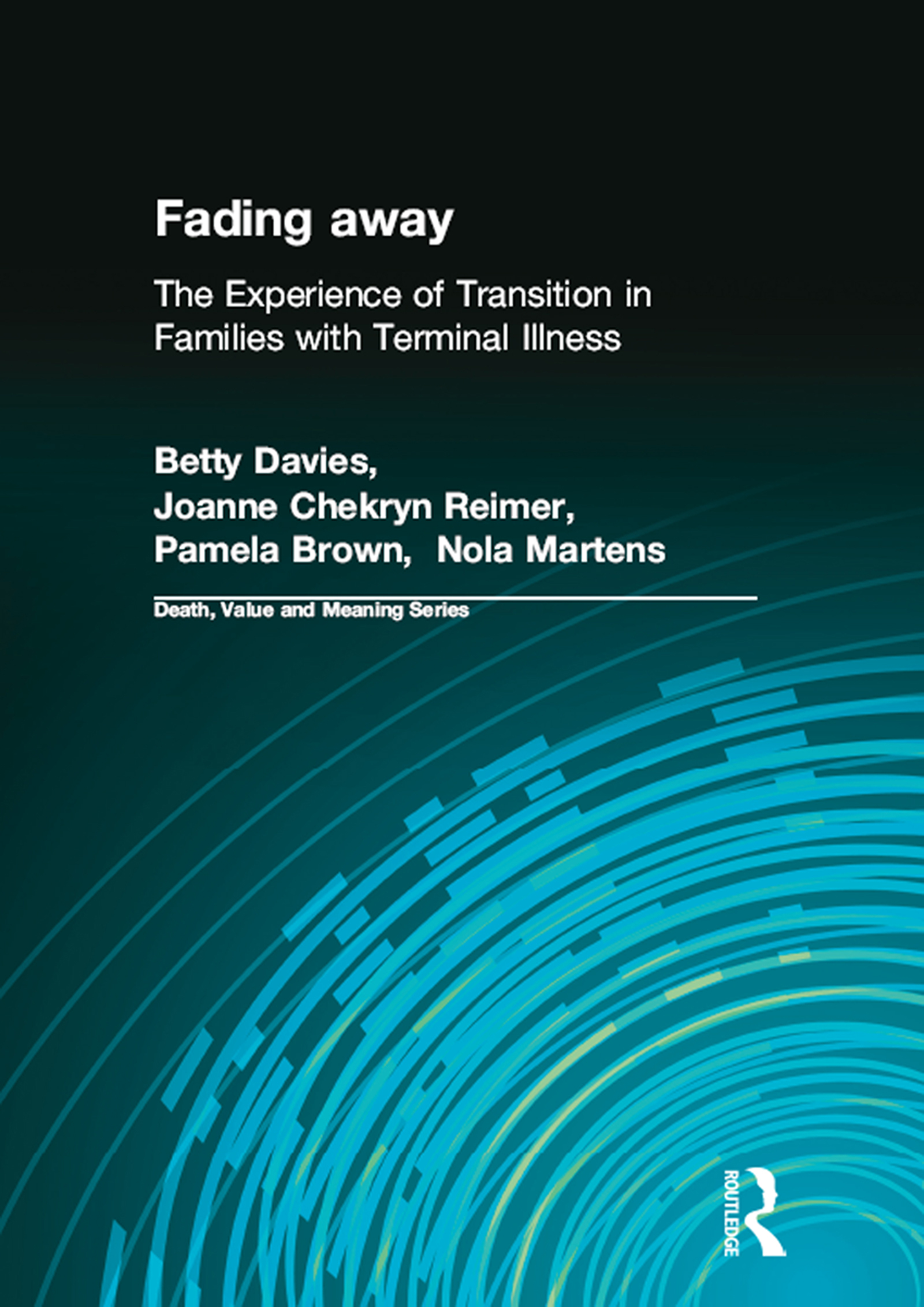 Fading away: The Experience of Transition in Families with Terminal Illness book cover