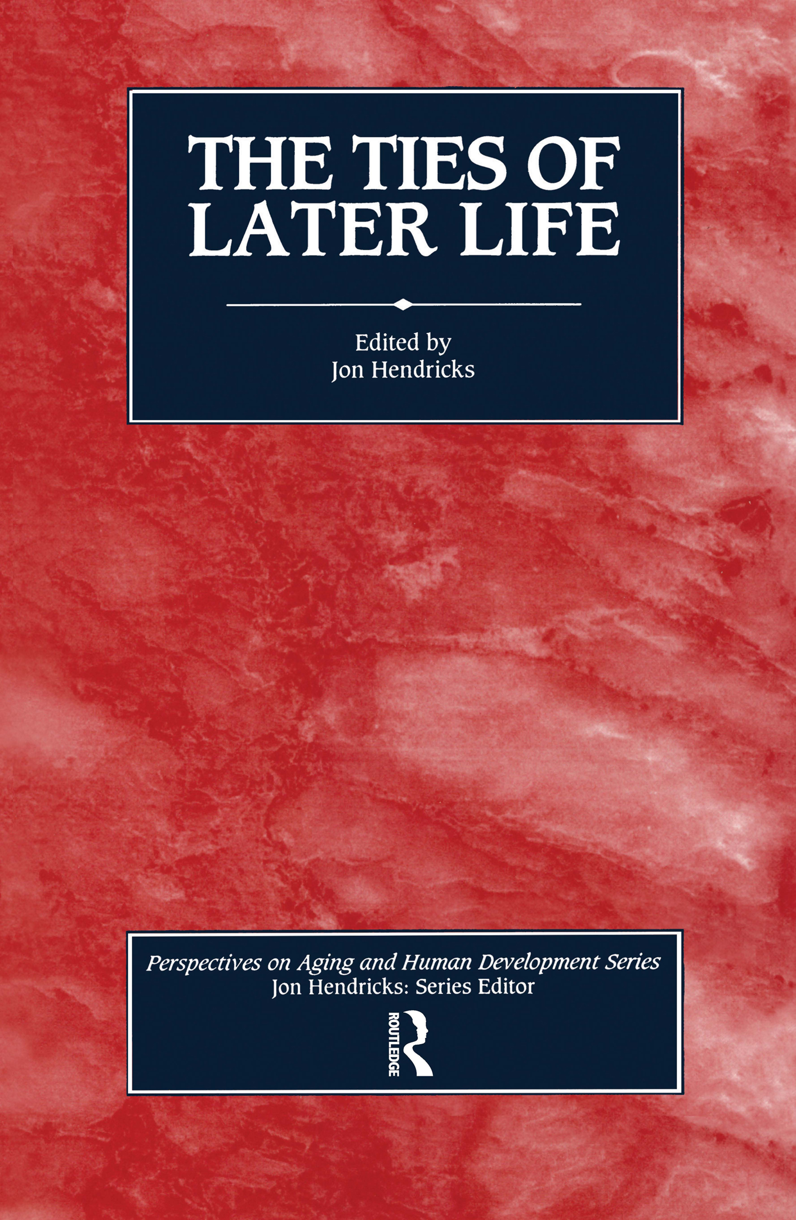 The Ties of Later Life: 1st Edition (Paperback) book cover