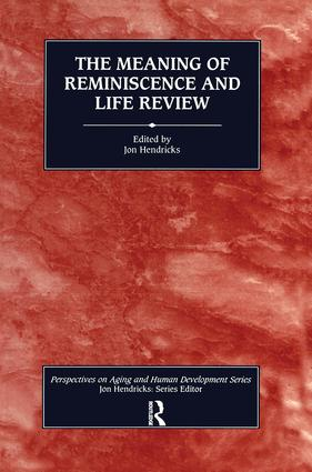 The Meaning of Reminiscence and Life Review: 1st Edition (Paperback) book cover