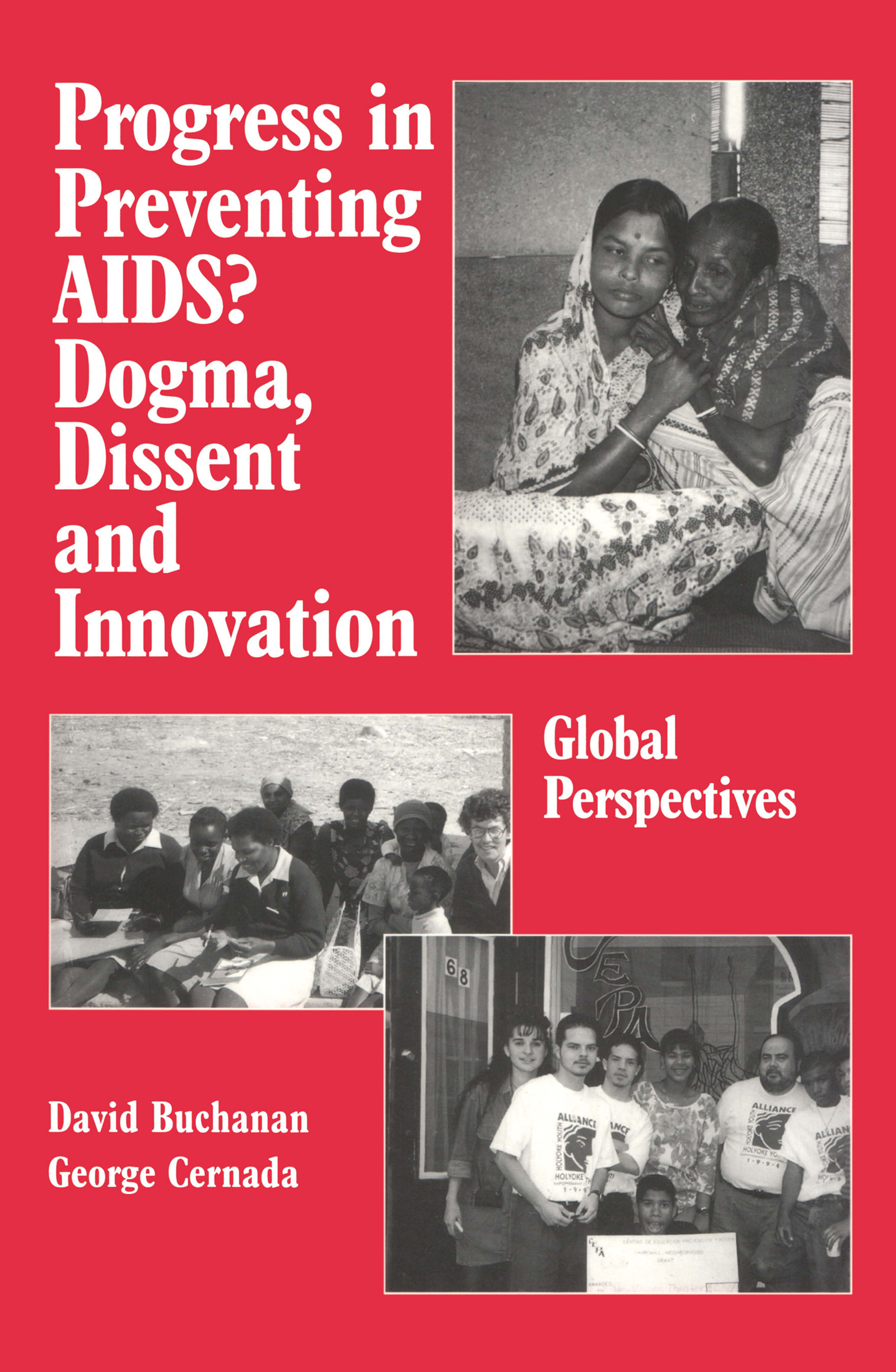Progress in Preventing AIDS?: Dogma, Dissent and Innovation - Global Perspectives book cover