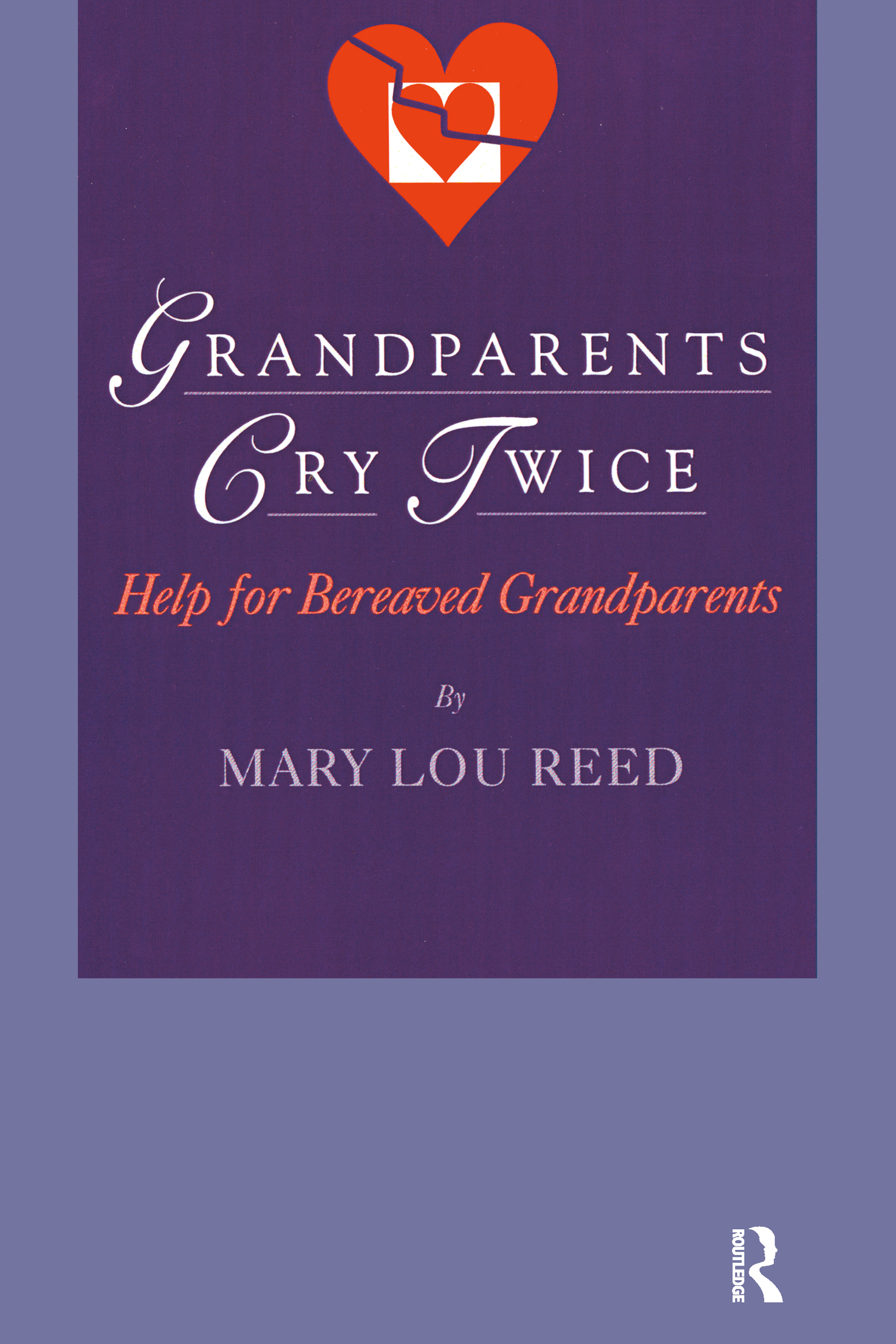 Grandparents Cry Twice: Help for Bereaved Grandparents