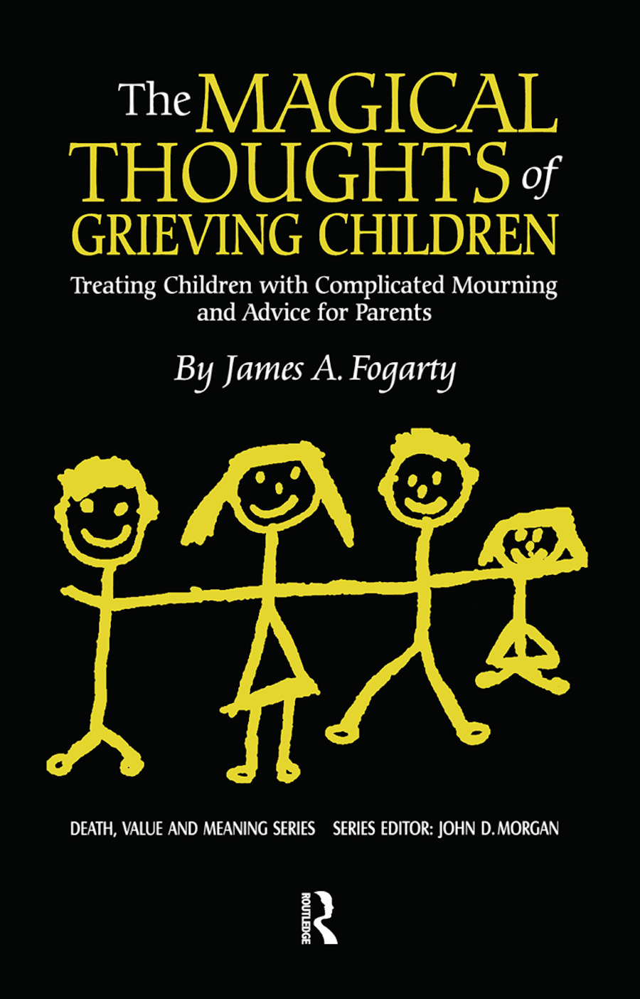The Magical Thoughts of Grieving Children: Treating Children with Complicated Mourning and Advice for Parents, 1st Edition (Paperback) book cover