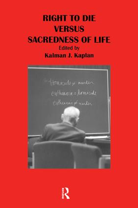 Right to Die Versus Sacredness of Life: 1st Edition (Hardback) book cover