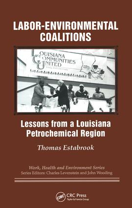 Labor-environmental Coalitions: Lessons from a Louisiana Petrochemical Region, 1st Edition (Hardback) book cover