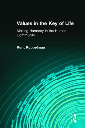 Values in the Key of Life: Making Harmony in the Human Community, 1st Edition (Paperback) book cover