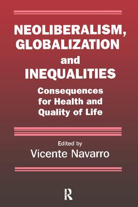 Neoliberalism, Globalization, and Inequalities: Consequences for Health and Quality of Life, 1st Edition (Paperback) book cover