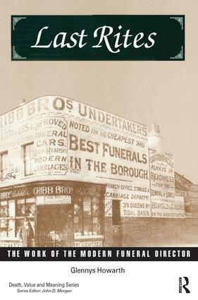 Last Rites: The Work of the Modern Funeral Director, 1st Edition (Paperback) book cover
