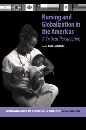 Nursing and Globalization in the Americas: A Critical Perspective book cover