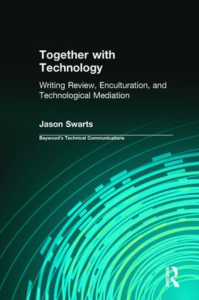 Together with Technology: Writing Review, Enculturation, and Technological Mediation book cover