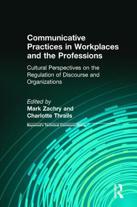 Communicative Practices in Workplaces and the Professions: Cultural Perspectives on the Regulation of Discourse and Organizations book cover