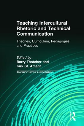 Teaching Intercultural Rhetoric and Technical Communication: Theories, Curriculum, Pedagogies and Practice, 1st Edition (Hardback) book cover
