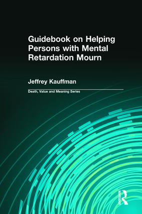 Guidebook on Helping Persons with Mental Retardation Mourn: 1st Edition (Paperback) book cover