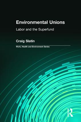Environmental Unions: Labor and the Superfund, 1st Edition (Paperback) book cover