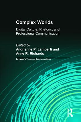 Complex Worlds: Digital Culture, Rhetoric and Professional Communication book cover