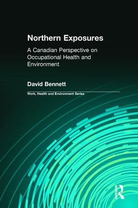 Northern Exposures: A Canadian Perspective on Occupational Health and Environment, 1st Edition (Hardback) book cover