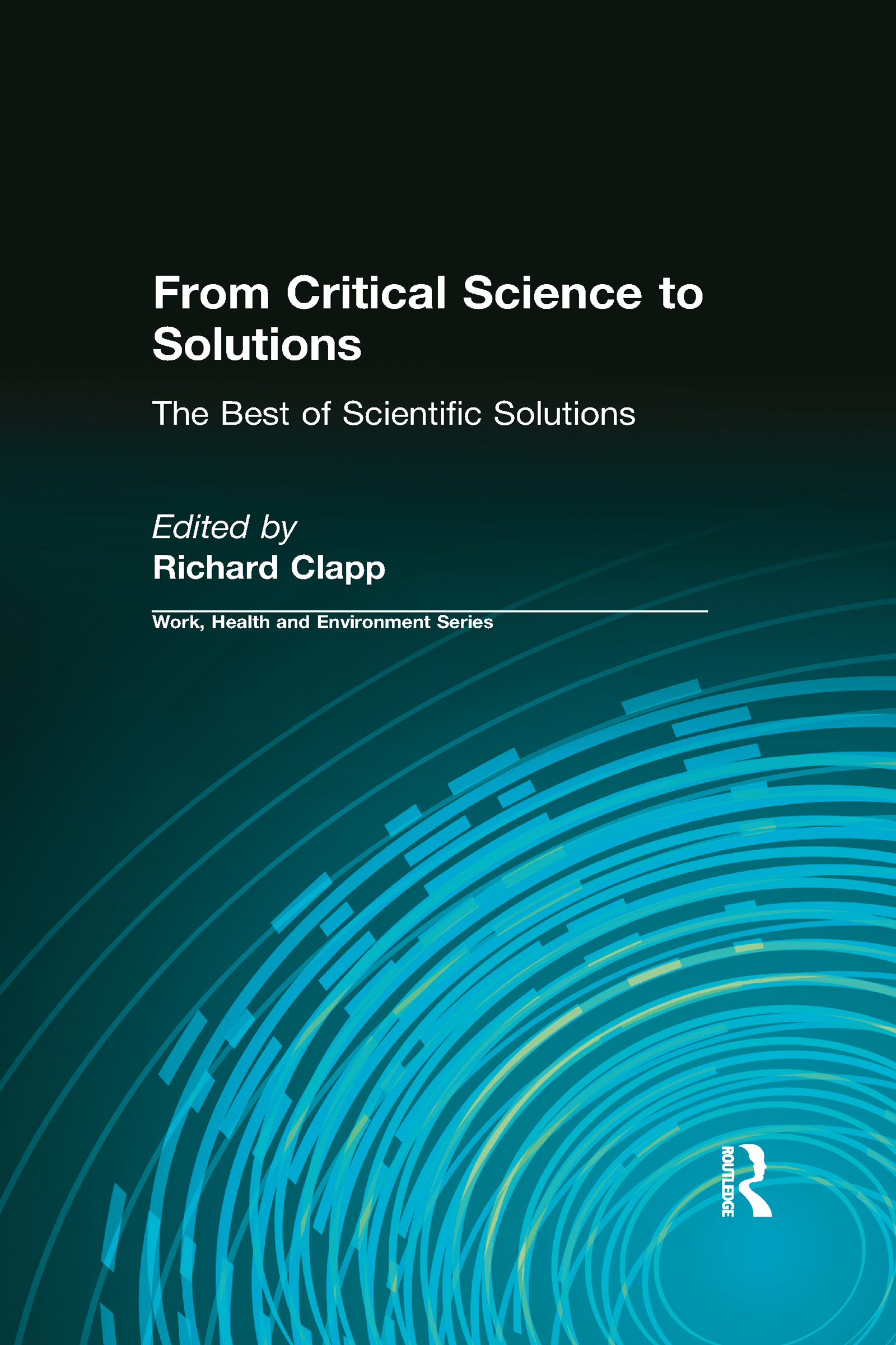 From Critical Science to Solutions: The Best of Scientific Solutions, 1st Edition (Paperback) book cover