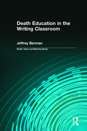Death Education in the Writing Classroom: 1st Edition (Paperback) book cover