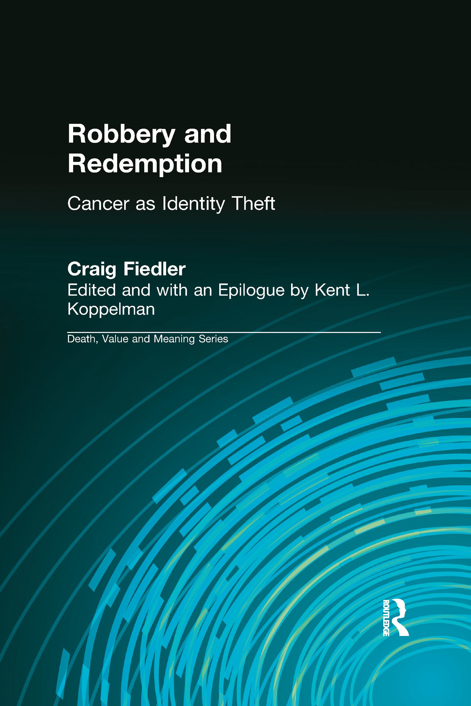 Robbery and Redemption: Cancer as Identity Theft, 1st Edition (Hardback) book cover